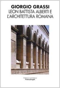 9788846483843: Leon Battista Alberti e l'architettura romana