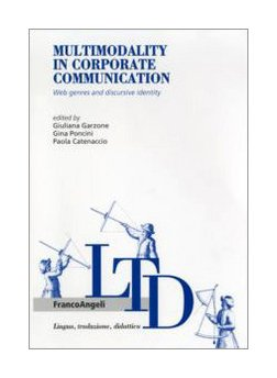 9788846484864: Multimodality in corporate communication. Web genres and discursive identity (Lingua, traduzione e didattica)