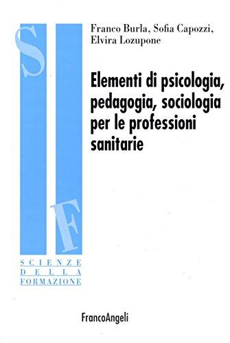 9788846485571: Elementi di psicologia, pedagogia, sociologia per le professioni sanitarie