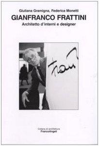 9788846486394: Gianfranco Frattini. Architetto d'interni e designer