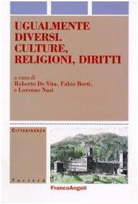 Ugualmente diversi. Culture, religioni, diritti.: De Vita,Roberto. Berti,Fabio. Nasi,Lorenzo.