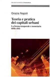 Teoria e pratica dei capitali urbani. La: Grazia Napoli