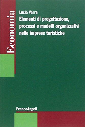 9788846492234: Elementi di progettazione, processi e modelli organizzativi nelle imprese turistiche