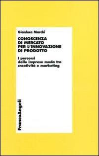 Conoscenza di mercato per l'innovazione di prodotto.: Gianluca Marchi