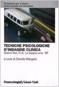 Tecniche psicologiche d'indagine clinica. Sceno-test, FLS, la