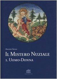 Il mistero nuziale (Studi sulla persona e sulla famiglia) (Italian Edition) (8846500385) by Angelo Scola