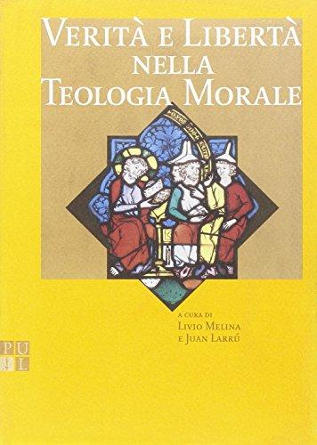 9788846502056: Verità e libertà nella teologia morale (Lezioni e dispense)