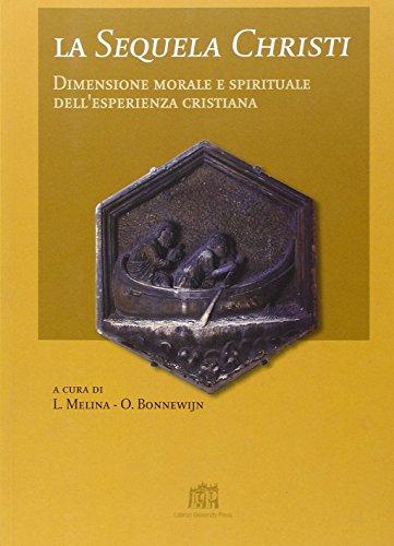 9788846504517: La sequela Christi. Dimensione morale e spirituale dell'esperienza cristiana (Lezioni e dispense)