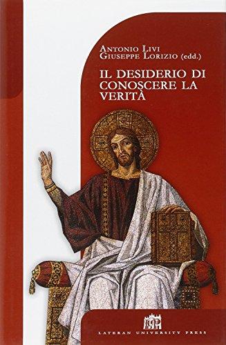 Il desiderio di conoscere la Verità. Teologia: Antonio Livi; Giuseppe