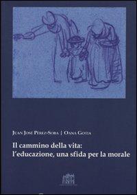 9788846505842: Il cammino della vita: l'educazione una sfida per la morale
