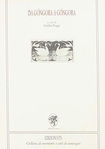 9788846700391: Da Gongora a Gongora: Verona, 26-28 ottobre 1995 (Memorie e atti di convegni) (Italian Edition)