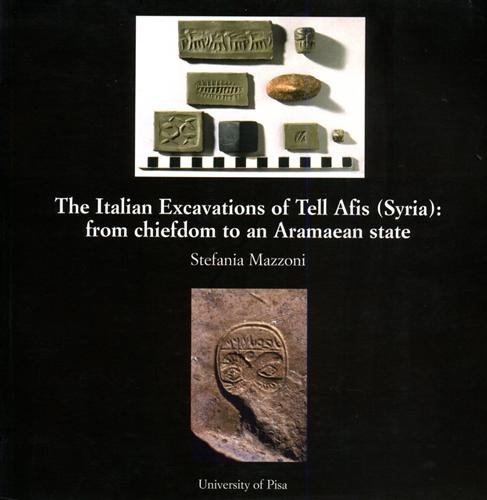 9788846700841: The Italian excavations of Tell Afis (Syria): from chiefdom to an aramaean State
