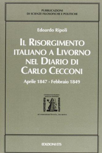 9788846700940: Il Risorgimento italiano a Livorno nel diario di Carlo Cecconi (aprile 1847-febbraio 1849) (Pubblicazioni del Seminario per le scienze giuridiche e politiche dell'Università di Pisa)
