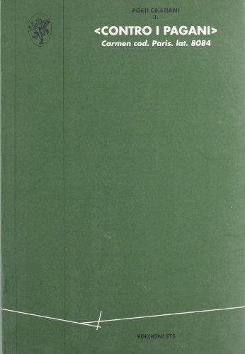 9788846701138: Contro i pagani (carmen cod. Paris. Lat. 8084) (Poeti cristiani)