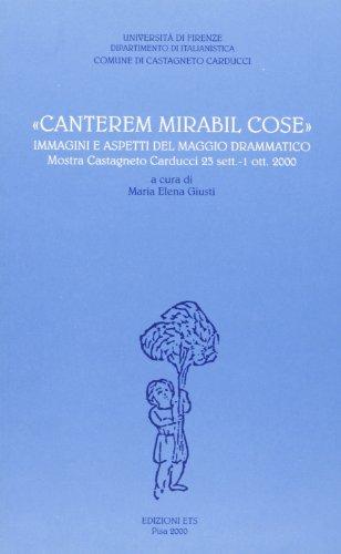 """""""Canterem mirabil cose"""". Immaginbi e aspetti del Maggio drammatico. """": Catalogo ..."""