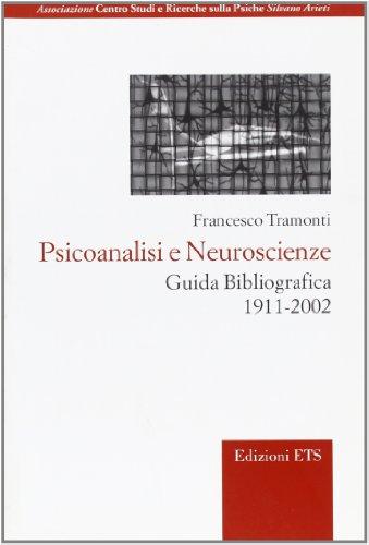 9788846708243: Psicoanalisi e neuroscienze. Guida bibliografica (1911-2002)