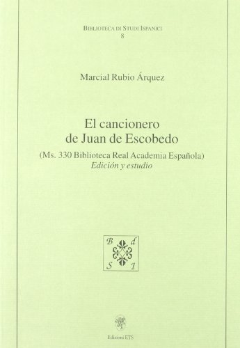 9788846709707: El cancionero de Juan de Escobedo (Biblioteca di studi ispanici)
