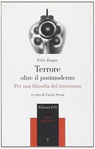 Terrore oltre il postmoderno. Per una filosofia: Félix Duque