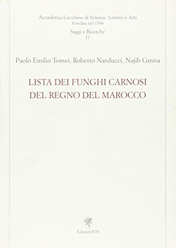 Lista dei funghi carnosi del regno del Marocco.: Tomei, Paolo E Narducci, Roberto Gmira, N