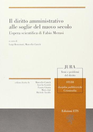 9788846726001: Il diritto amministrativo alle soglie del nuovo secolo. L'opera scientifica di Fabio Merusi (Jura. Temi e problemi del diritto)