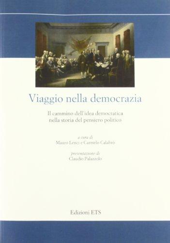 9788846726391: Viaggio nella democrazia. Il cammino dell'idea democratica nella storia del pensiero politico