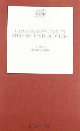 Vates operose dierum. Studi sui Fasti di Ovidio.: La Bua,Giuseppe (a cura di).
