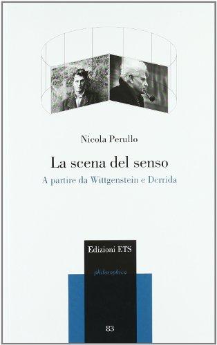 9788846729613: La scena del senso. A partire da Wittgenstein e Derrida