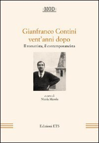 9788846729996: Gianfranco Contini vent'anni dopo. Il romanista, il contemporaneista. Atti del Convegno internazionale di Arcavacata (Cosenza, 14-16 aprile 2020)