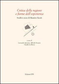Critica della ragione e forme dell esperienza. Studi in onore di Massimo Barale (Paperback)