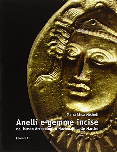 9788846733634: Anelli e gemme incise nel Museo archeologico nazionale delle Marche