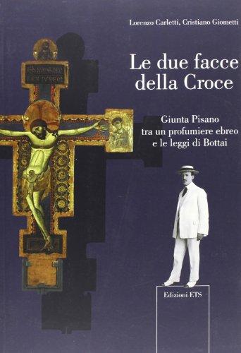 Le Due Facce della Croce. Giunta Pisano: Carletti, Lorenzo;Giometti, Cristiano