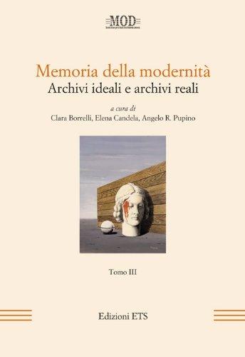 Memoria della Modernita. Archivi ideali e archivi: Clara Borelli, Elena