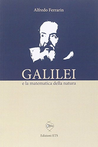 9788846740274: Galilei e la matematica della natura.