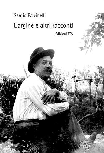 L argine e altri racconti.: Falcinelli, Sergio
