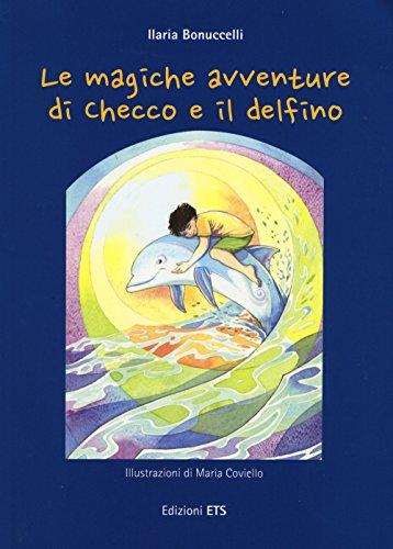 9788846741196: Le magiche avventure di Checco e il delfino. Con poster