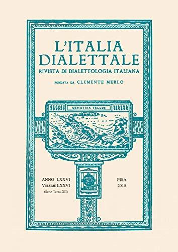 L Italia Dialettale. Rivista di Dialettologia Italiana