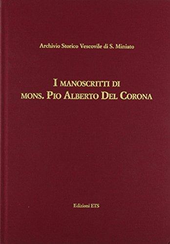 I manoscritti del mons. Pio Alberto del Corona.