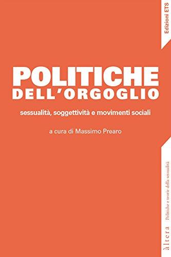 9788846743077: Politiche dell'orgoglio. Sessualità, soggettività e movimenti sociali