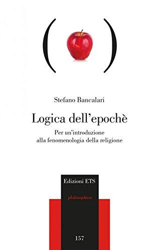 9788846744166: Logica dell'epoché. Per un'introduzione alla fenomenologia religiosa (Philosophica)