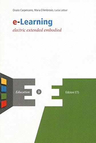 E-learning. Electric extended embodied: Orazio Carpenzano; Maria