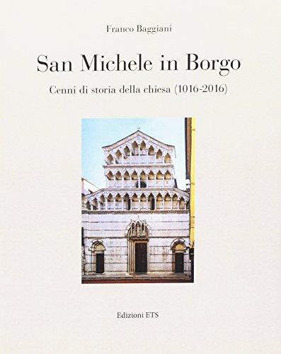 San Michele in Borgo. Cenni di storia: Baggiani, Franco