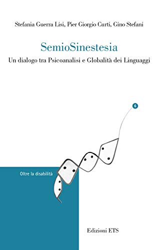 9788846756459: Semiosinestesia. Un dialogo tra psicoanalisi e globalità dei linguaggi