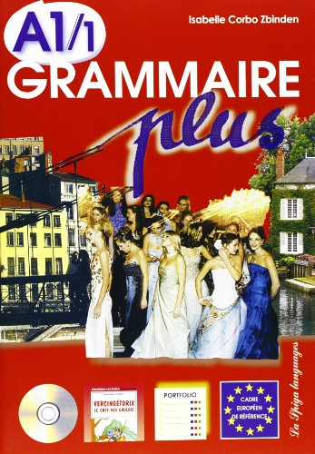 GRAMMAIRE PLUS A1/1: CORBO ZBINDEN ISABELLE