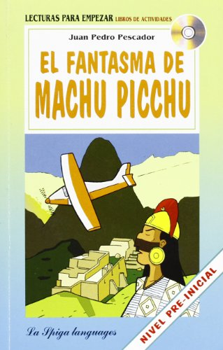 9788846827265: La Spiga Readers - Para Empezar (A1): El Fantasma De Machu Picchu + CD (Spanish Edition)