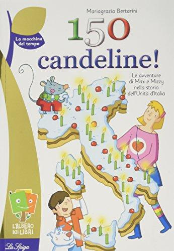 9788846829887: Centocinquanta candeline!