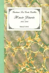 Il mio diario. Vol. 2: 1903-1906.: La Corte Cailler, Gaetano