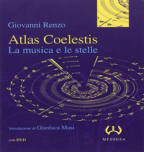 Atlas coelestis. La musica e le stelle. Con DVD - Giovanni Renzo