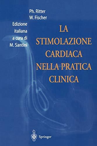 9788847000933: La Stimolazione Cardiaca Nella Pratica Clinica (Italian Edition)