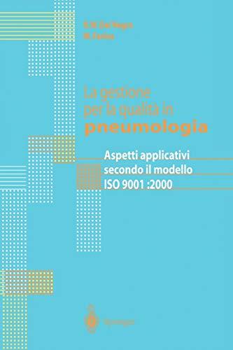 9788847001404: La gestione per la qualita in pneumologia: Aspetti applicativi secondo il modello ISO 9001:2000 (Italian Edition)
