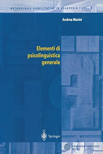 Elementi Di Psicolinguistica Generale: Andrea Marini